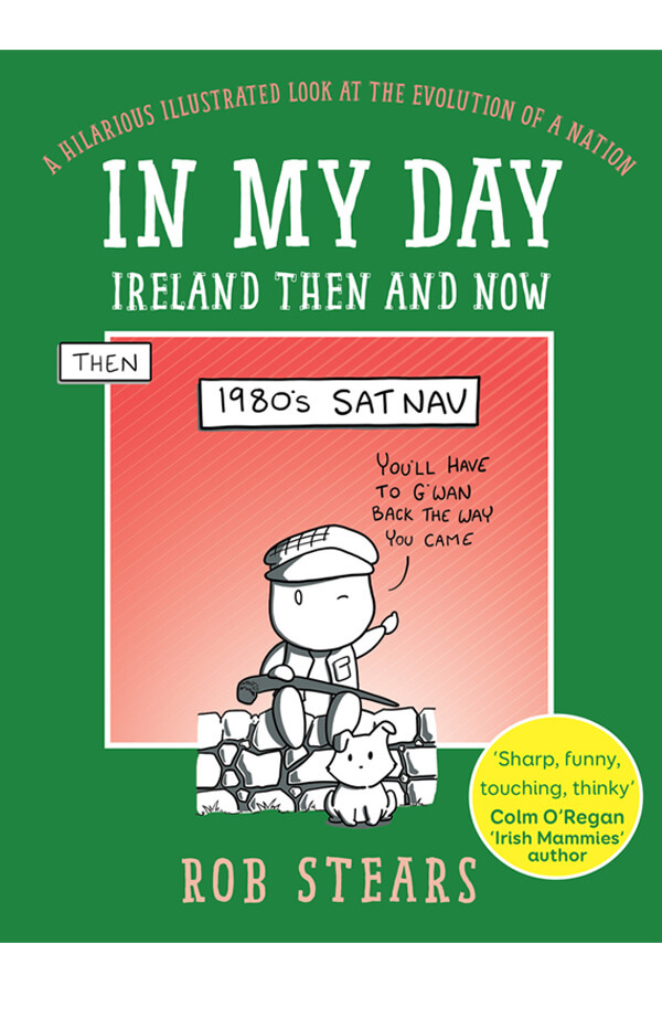 In My Day, Ireland then and now